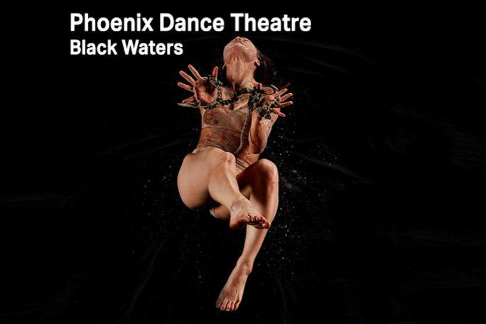 Phoenix Dance Theatre - Black Waters Tickets