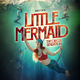 Metta's the Little Mermaid - The Circus Sensation Tickets