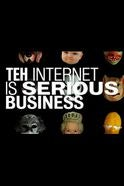 Teh Internet Is Serious Business Tickets