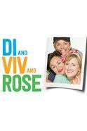 Di and Viv and Rose Tickets