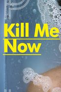 Kill Me Now Tickets
