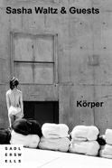 Sasha Waltz and Guests - Korper Tickets