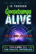 Goosebumps Alive Tickets