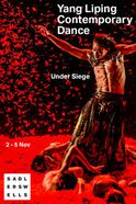 Yang Liping Contemporary Dance - Under Siege Tickets