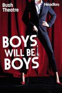 Boys Will Be Boys Tickets