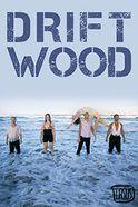 Driftwood Tickets
