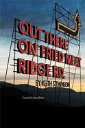 Out There on Fried Meat Ridge Road Tickets