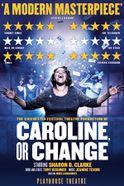 Caroline, or Change Tickets