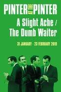 A Slight Ache / The Dumb Waiter Tickets