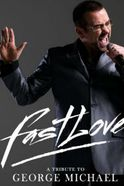 Fastlove - A Tribute to George Michael Tickets