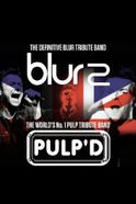 Blur2 + Pulp'd - Tributes to Blur and Pulp Tickets