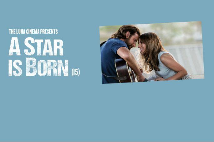 Luna Cinema Presents A Star is Born Tickets