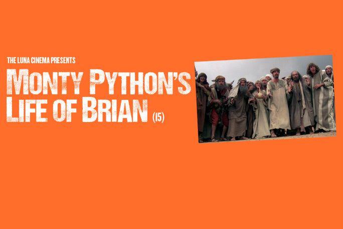 Luna Cinema Presents Monty Python's Life of Brian Tickets