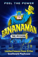Bananaman Tickets